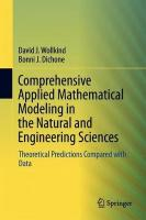 Comprehensive Applied Mathematical Modeling in the Natural and Engineering   Sciences: Theoretical Predictions Compared with Data 1st ed. 2017