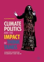 Climate Politics and the Impact of Think Tanks: Scientific Expertise in Germany and the US 1st ed. 2018