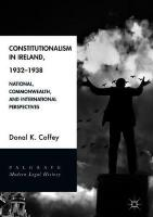 Constitutionalism in Ireland, 1932-1938: National, Commonwealth, and International Perspectives 1st ed. 2018