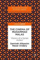 Cinema of Muhammad Malas: Visions of a Syrian Auteur 1st ed. 2018
