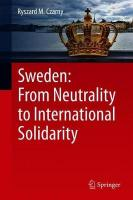 Sweden: From Neutrality to International Solidarity 1st ed. 2018