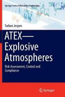 ATEX-Explosive Atmospheres: Risk Assessment, Control and Compliance Softcover reprint of the original 1st ed. 2016