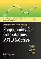Programming for Computations  - MATLAB/Octave: A Gentle Introduction to Numerical Simulations with MATLAB/Octave Softcover reprint of the original 1st ed. 2016