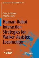 Human-Robot Interaction Strategies for Walker-Assisted Locomotion Softcover reprint of the original 1st ed. 2016