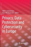 Privacy, Data Protection and Cybersecurity in Europe Softcover reprint of the original 1st ed. 2017