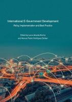 International E-Government Development: Policy, Implementation and Best Practice Softcover reprint of the original 1st ed. 2018