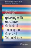 Speaking with Substance: Methods of Language and Materials in African History 1st ed. 2019