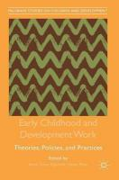 Early Childhood and Development Work: Theories, Policies, and Practices 1st ed. 2019