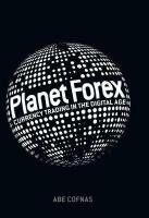 Planet Forex: Currency Trading in the Digital Age 1st ed. 2018