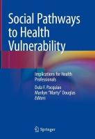 Social Pathways to Health Vulnerability: Implications for Health Professionals 1st ed. 2019