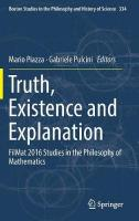 Truth, Existence and Explanation: FilMat 2016 Studies in the Philosophy of Mathematics 1st ed. 2018