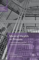 Mental Health in Prisons: Critical Perspectives on Treatment and Confinement 1st ed. 2018