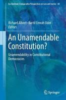 Unamendable Constitution?: Unamendability in Constitutional Democracies 1st ed. 2018