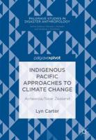Indigenous Pacific Approaches to Climate Change: Aotearoa/New Zealand 1st ed. 2019