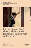 Intersections of Gender, Class, and Race in the Long Nineteenth Century and   Beyond 1st ed. 2018
