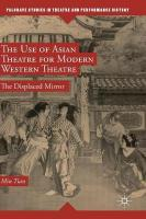 Use of Asian Theatre for Modern Western Theatre: The Displaced Mirror 1st ed. 2018