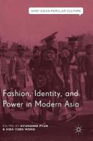 Fashion, Identity, and Power in Modern Asia 1st ed. 2018
