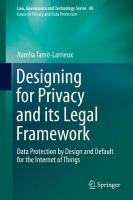 Designing for Privacy and its Legal Framework: Data Protection by Design and Default for the Internet of Things 1st ed. 2018