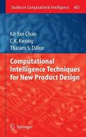 Computational Intelligence Techniques for New Product Design 2012 ed.