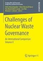 Challenges of Nuclear Waste Governance: An International Comparison  Volume II 1st ed. 2018