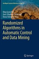Randomized Algorithms in Automatic Control and Data Mining Softcover reprint of the original 1st ed. 2015