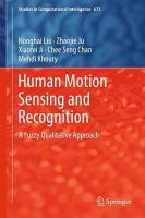 Human Motion Sensing and Recognition: A Fuzzy Qualitative Approach 2017 1st ed. 2017