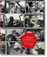 Annie Leibovitz. The Early Years, 1970-1983: The Early Years, 1970-1983