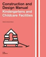 Kindergartens and Childcare Facilities: Construction and Design Manual