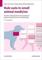 Rule Outs in Small Animal Medicine: Problem-Oriented Assessment of Problems in Physical Examination and Clinical   Pathology 2nd ed.