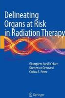 Delineating Organs at Risk in Radiation Therapy Softcover reprint of the original 1st ed. 2013