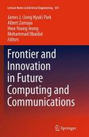 Frontier and Innovation in Future Computing and Communications Softcover reprint of the original 1st ed. 2014