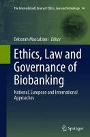 Ethics, Law and Governance of Biobanking: National, European and International Approaches Softcover reprint of the original 1st ed. 2015