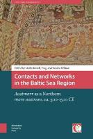 Contacts and Networks in the Baltic Sea Region: Austmarr as a Northern mare nostrum, ca. 500-1500 AD