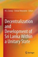 Decentralization and Development of Sri Lanka Within a Unitary State 1st ed. 2017