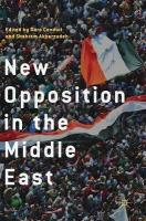 New Opposition in the Middle East 1st ed. 2018