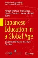 Japanese Education in a Global Age: Sociological Reflections and Future Directions 1st ed. 2018
