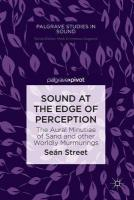 Sound at the Edge of Perception: The Aural Minutiae of Sand and other Worldly Murmurings 1st ed. 2019