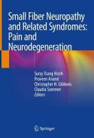 Small Fiber Neuropathy and Related Syndromes: Pain and Neurodegeneration 1st ed. 2019