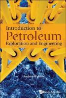 Introduction To Petroleum Exploration And Engineering