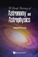 Brief History Of Astronomy And Astrophysics, A
