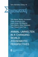 Animal Umwelten in a Changing World: Zoosemiotic Perspectives