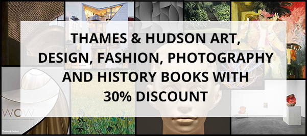 Thames & Hudson Art, Design, Fashion, Photography and History books with 30% discount
